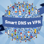 Smart DNS vs VPN