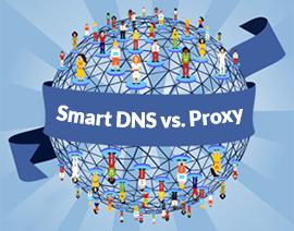 Smart DNS vs Proxy